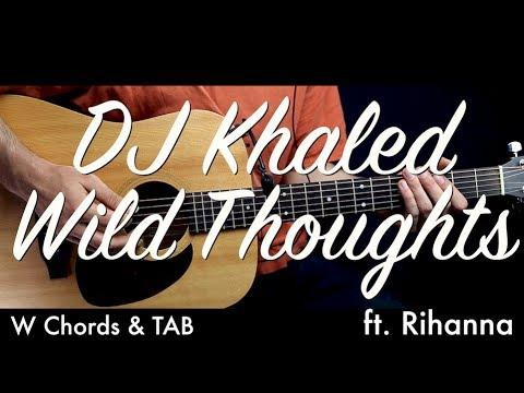 Dj Khaled Wild Thoughts Ft Rihanna Guitar Lesson Tutorial W