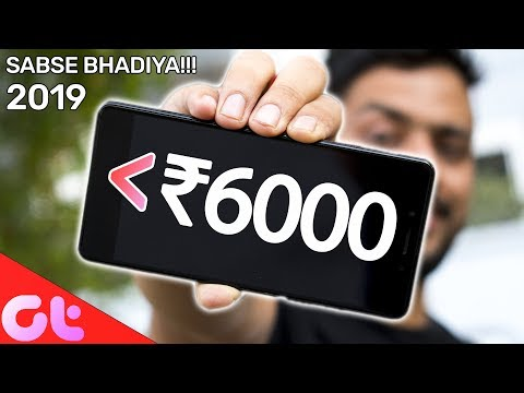 Top 5 BEST Phones Under 6000 In March 2019   Sabse Accha Kaunsa?   GT Hindi