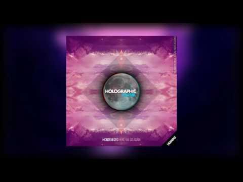 Montenegro - Here We Go Again (Original Mix) [Holograpic Music]