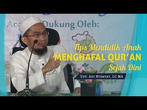 tips-mendidik-anak-menghafal-al-qur'an-sejak-dini---ustadz-adi-hidayat-lc-ma