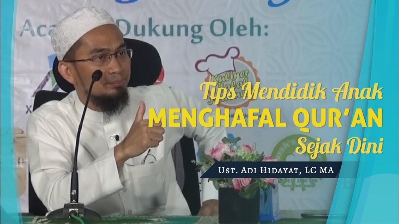 Tips Mendidik Anak Menghafal Al Qur An Sejak Dini Ustadz Adi Hidayat Lc Ma Youtube