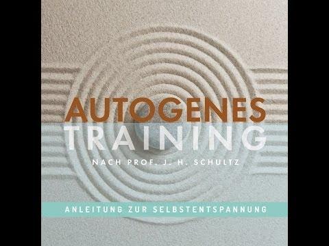 AUTOGENES TRAINING nach Prof. Schultz - Anleitung zur Tiefenentspannung