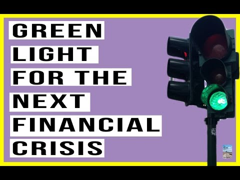 They Just Planted the Seeds For the Next Financial Crisis! Get Ready For A Crisis BIGGER Than 2008!