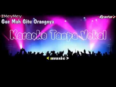 Gue Mah Gitu Orangnya Karaoke