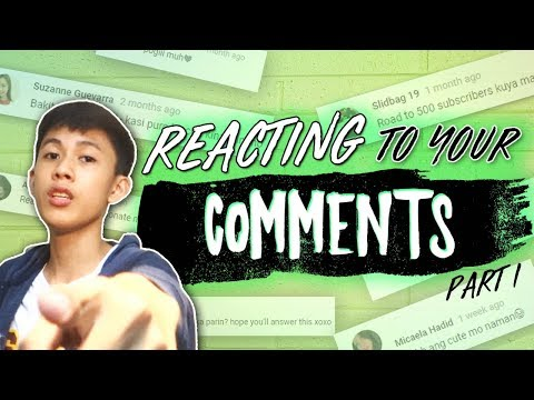 REACTING TO YOUR COMMENTS!!   Part 1