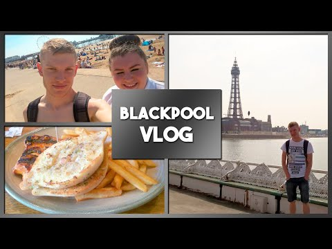 OUR GREATEST HOLIDAY!!! - BLACKPOOL VLOG..!