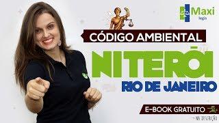 Código Ambiental de Niterói - RJ - Maxi Legis I Profª Paula Bidoia