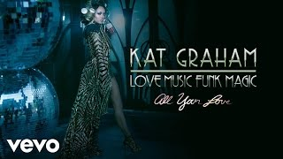 Kat Graham - All Your Love (Audio)