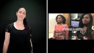 Silvana& Dalila  Libras Tatiane Araújo