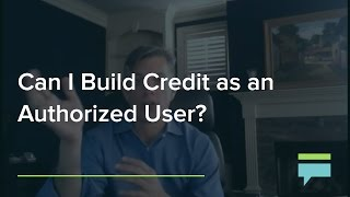 Can I Build Credit As An Authorized User? – Credit Card Insider