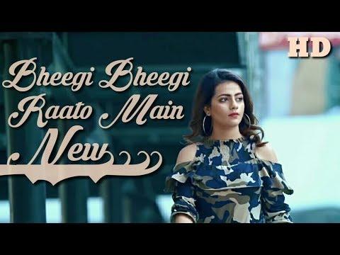 Bheegi Bheegi Raaton Main Full HD Video 1920x1080 New Version Latest 2018