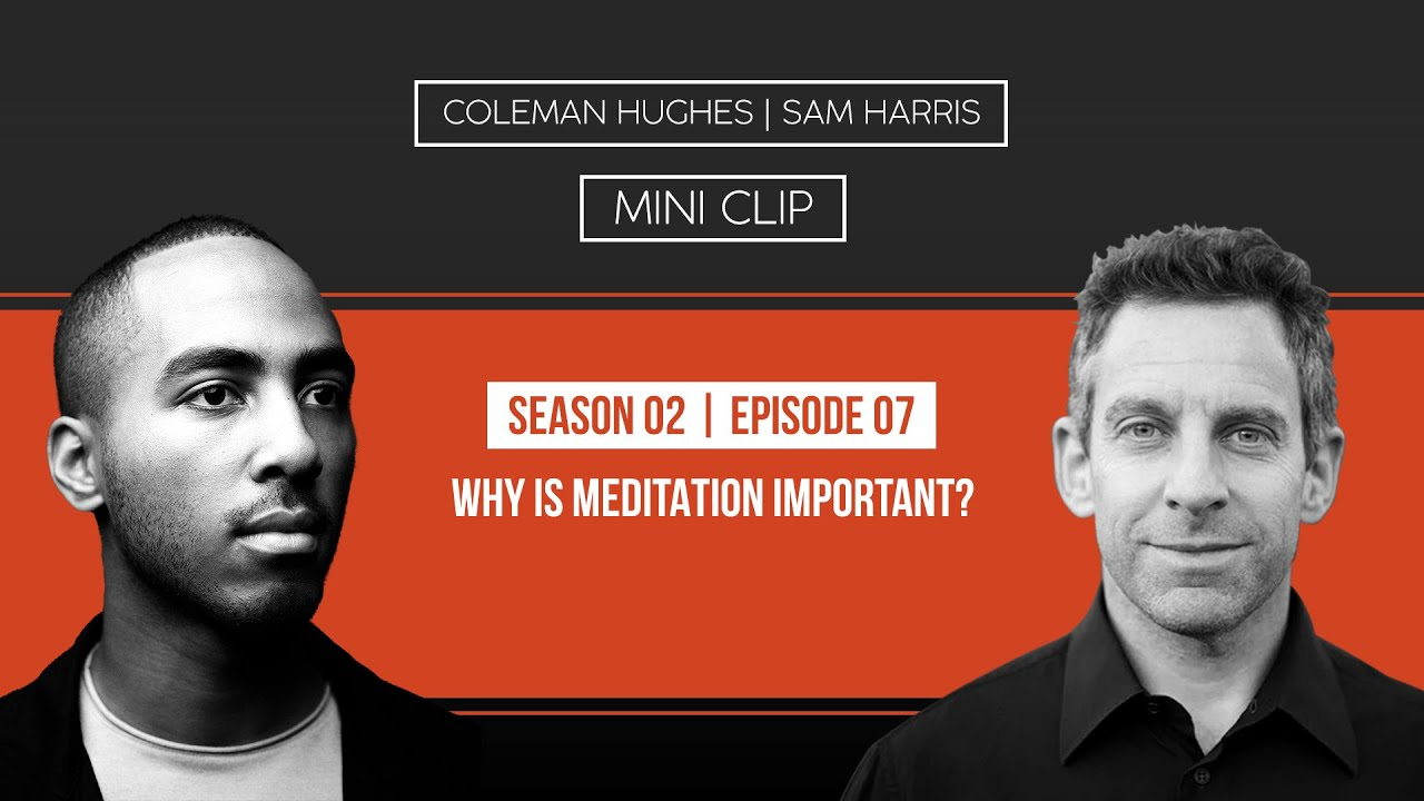 Coleman Hughes on Why Meditation is important? with Sam Harris