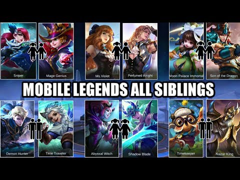 MOBILE LEGENDS ALL SIBLINGS • MOBILE LEGENDS ALL BROTHER AND SISTER PAIR