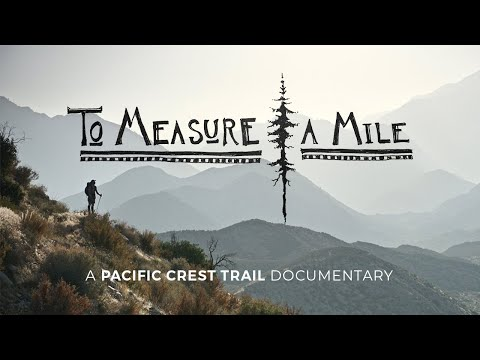 To Measure a Mile | A Pacific Crest Trail Documentary