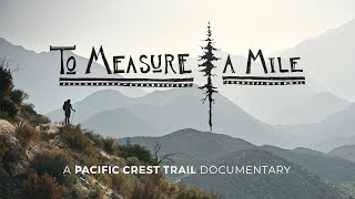 To Measure a Mile   A Pacific Crest Trail Documentary