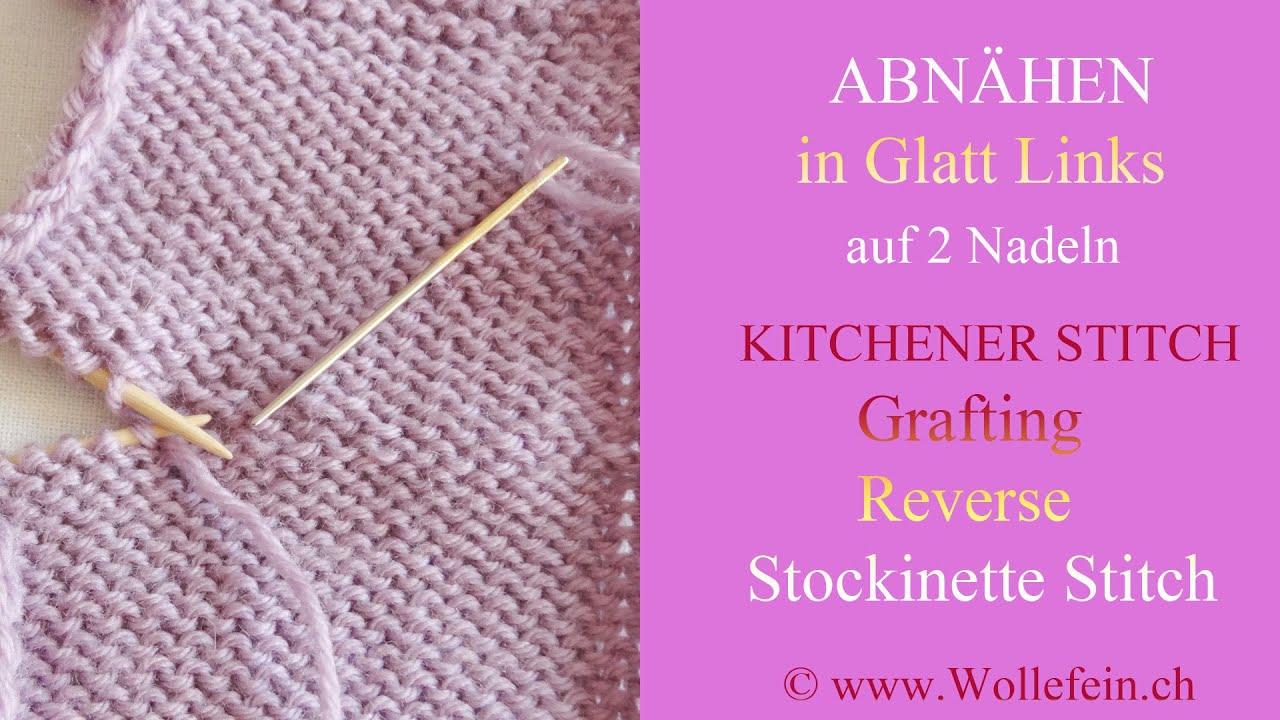 Abnähen unsichtbar auf glatt links kitchener stitch grafting reverse stockinette stitch