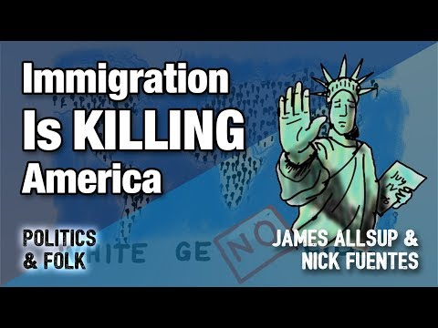 Immigration Is KILLING America | James Allsup & Nick Fuentes