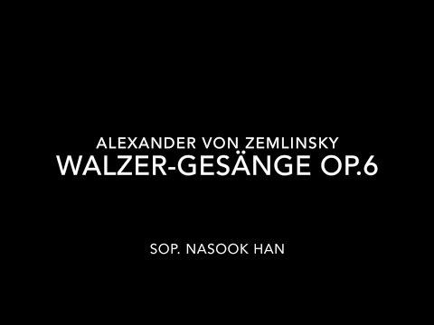 Walzer-Gesänge, Op.6 (Zemlinsky) Sop. NaSook Han 소프라노 한나숙