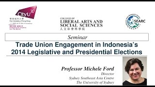 Trade Union Engagement in Indonesia's 2014 Legislative and Presidential Elections by Prof Ford