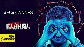 Raman Raghav 2.0 Team At Cannes 2016 #FCinCannes | Film Companion