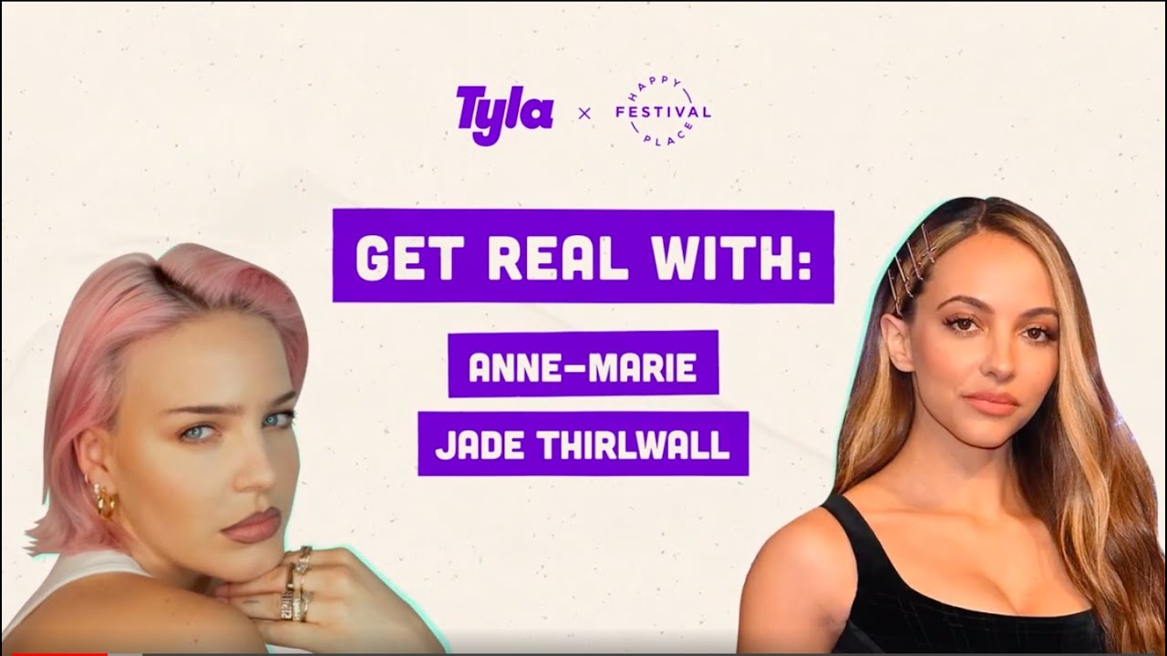 Get Real With: Jade Thirlwall & Anne-Marie | Happy Place | Tyla