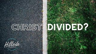 Christ Divided? - Hillside Christian Church