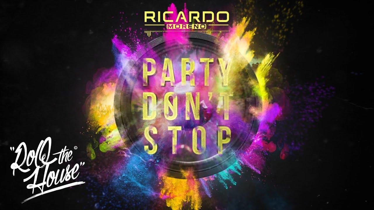 Ricardo Moreno - Party Don't Stop