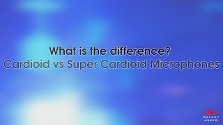 Cardioid vs. Super Cardioid | What's the Difference?