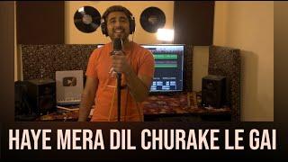 Haye Mera Dil Churake Le Gai | Sajan Patel | Cover | Josh | Sharukh Khan