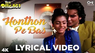 Sing along and groove to the tunes of kajol saif ali khan's romantic number 'honthon pe bas' from movie 'yeh dillagi' cronned by profound singers kum...