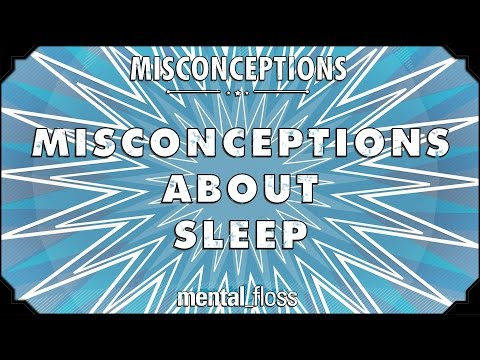 Misconceptions about Sleep - mental_floss on YouTube (Ep. 7)