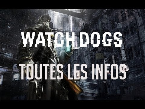 [FR] Watch Dogs : Toutes les INFOS  [ Ville, Personnages, Sy