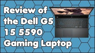 Review of the Dell G5 15 5590 Gaming Laptop (i7-9750H - GTX 1660Ti)