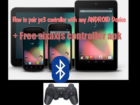 How to PAIR Playstation 3 controller with any ANDROID Device + free sixaxis  controller apk