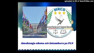 RADIO UBUMWE : Amahanga abona ate intambara ya FLN 14/08/2018