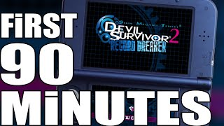 Shin Megami Tensei: Devil Survivor 2: Record Breaker / First 90 Minutes