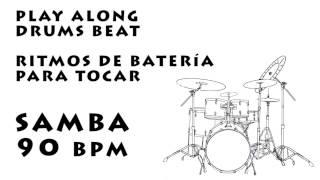Play along drums Samba 90 bpm :: Batería Para Tocar Samba 90 bpm
