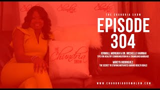 The Chundria Show - Ep.  304 Featuring Jermall Morgan, Dr. Michelle Hannah and Mireya Rodriguez