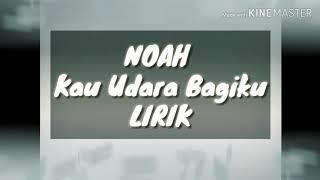 Noah - Kau Udara Bagiku - Lirik