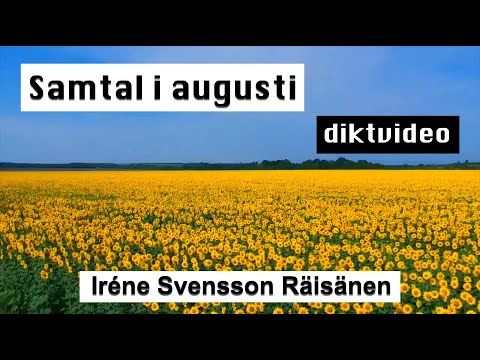 SAMTAL I AUGUSTI en DIKTVIDEO av poeten Iréne Svensson Räisänen