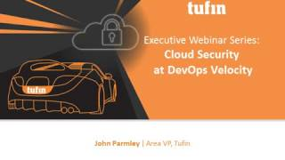 Cloud Security at DevOps Velocity - Tufin Executive Webinar Series