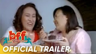 'BFF (Best Friends Forever)' Official Full Trailer | Star Cinema