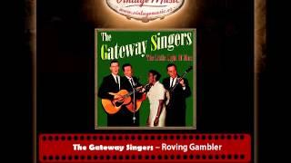 The Gateway Singers – Roving Gambler