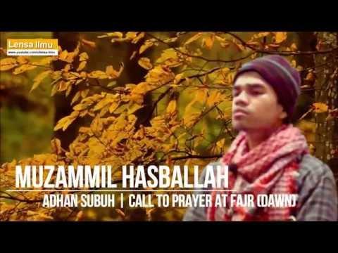 Muzammil Hasballah Lantunan Azan Subuh yang sangat merdu (Amazing Voice Call to Prayer at Fajr)