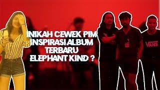 Inikah Cewek PIM Inspirasi Album Terbaru Elephant Kind? | Kolase.com