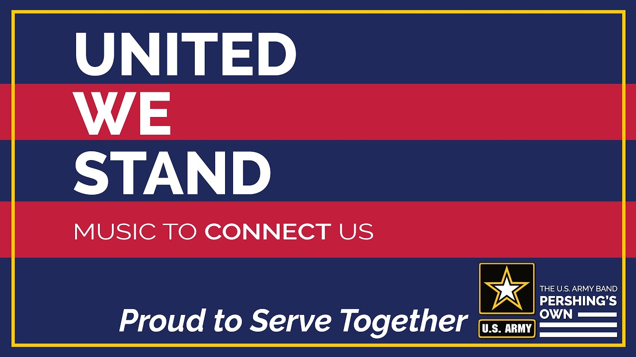 Proud To Serve Together United We Stand Music To Connect Us 4k Youtube