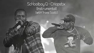 ScHoolboy Q - CHopstix (witH Travis Scott) (Instrumental)