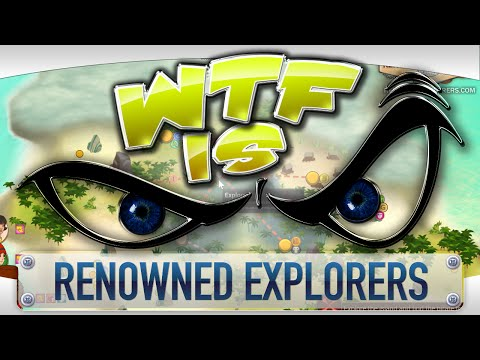 ► WTF Is... - Renowned Explorers: International Society ?