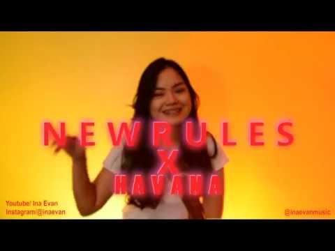 New Rules x Havana - Camila Cabello x Dua Lipa (Ina Evangelista Mash-up Cover)