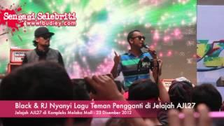 Video Black & RJ Nyanyi Lagu Teman Pengganti di Jelajah AJL27 download MP3, 3GP, MP4, WEBM, AVI, FLV Agustus 2018